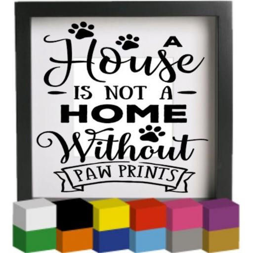 A house is not a home Vinyl Glass Block Decal / Sticker/ Graphic