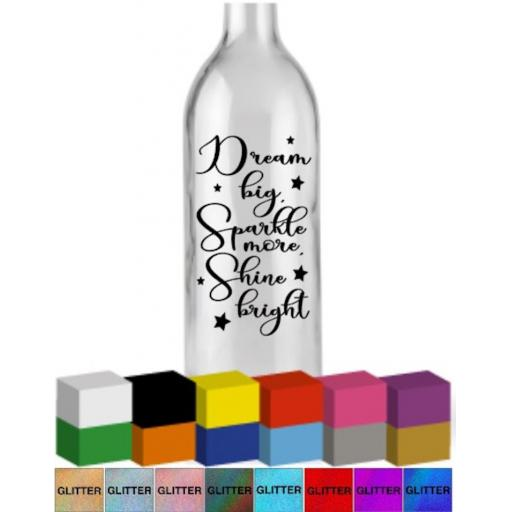 Dream big, Sparkle more, Shine bright Bottle Vinyl Decal / Sticker / Graphic
