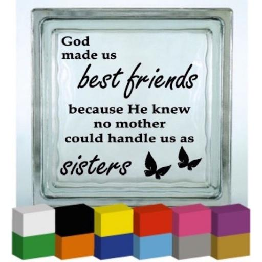God made us Best Friends Vinyl Glass Block / Photo Frame Decal / Sticker / Graphic