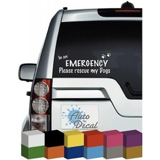 In an Emergency Please rescue my Dogs Vinyl Window Car Decal / Sticker / Graphic