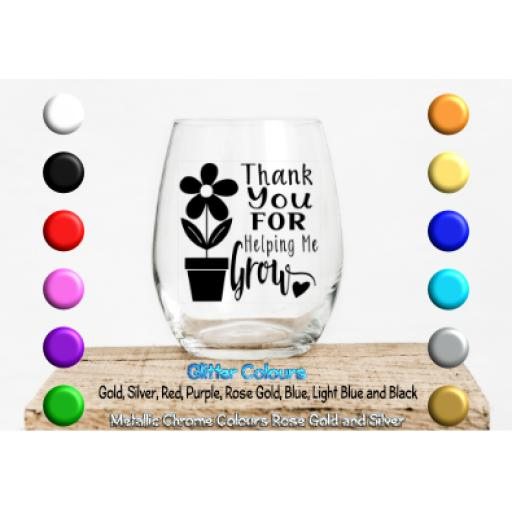 Thank for helping me grow V2 Glass / Mug Decal / Sticker / Graphic