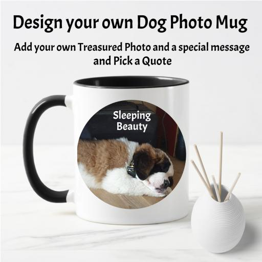 Design your Own Dog Photo Mug with Quote