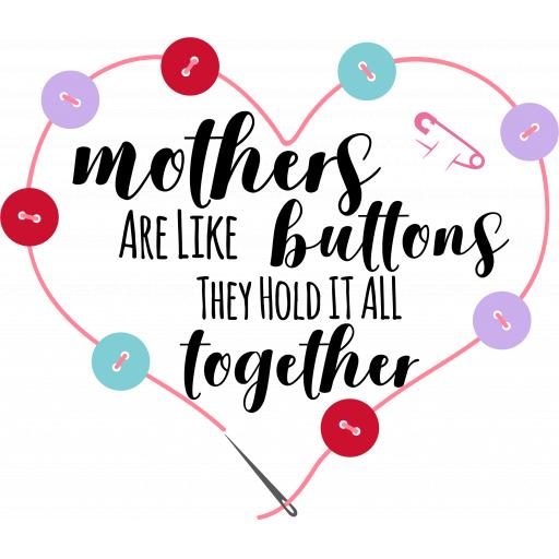 Mothers Are Like Buttons.png