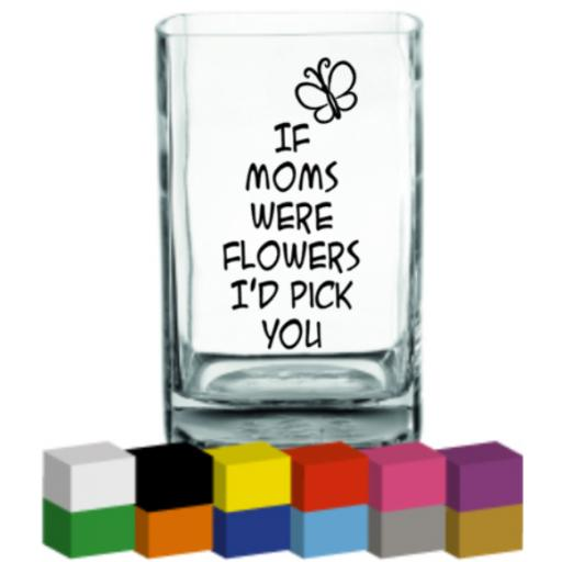 If Moms were flowers Vase Decal / Sticker / Graphic