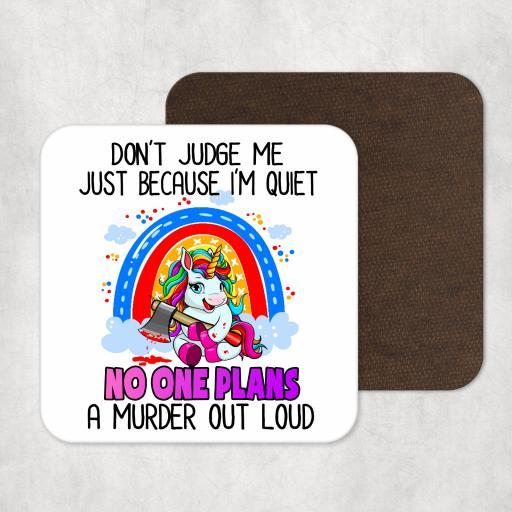 Don't judge me because I'm quiet Coaster