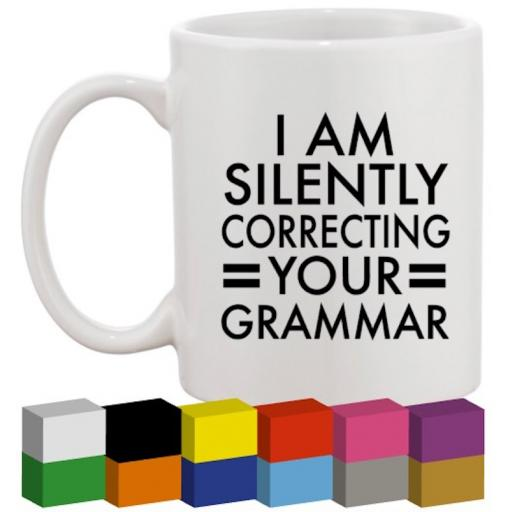 I am silently correcting Glass / Mug / Cup Decal / Sticker / Graphic