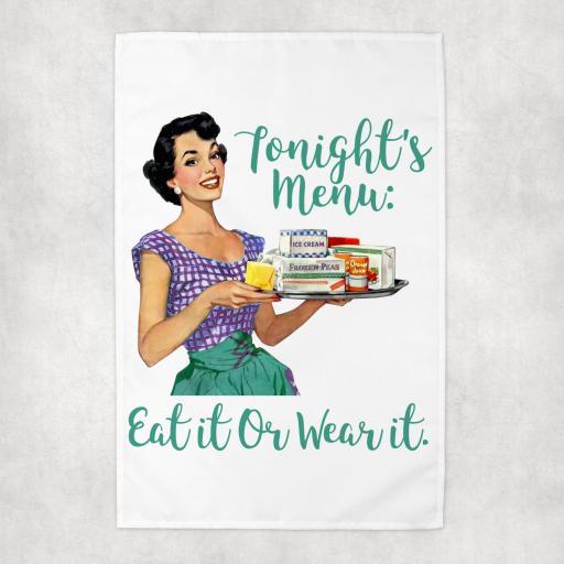 Tonights Menu Eat it or Wear It Tea Towel