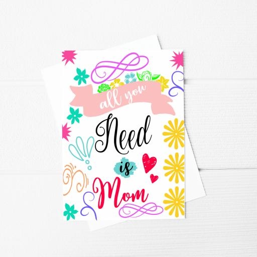 All you need is Mom A5 Card & Envelope