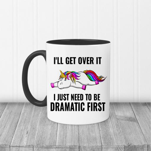 I'll get over it I just need to be dramatic first Mug