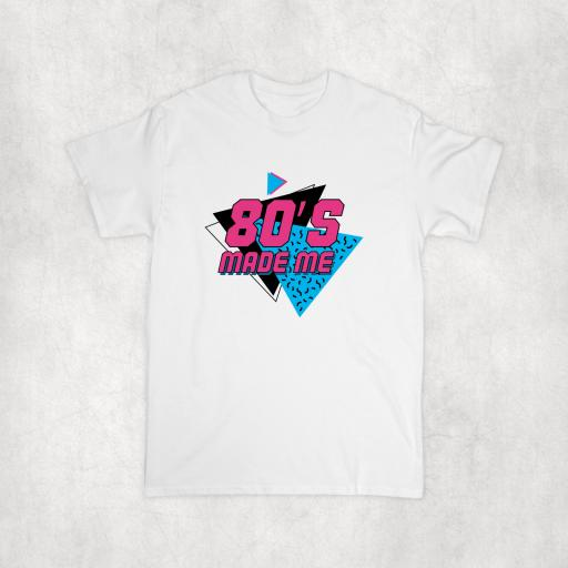 80's Made Me T-shirt, Hoodie or Vest