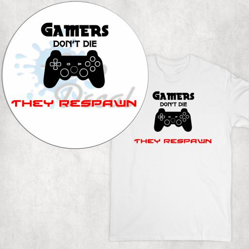 Gamers Don't Die They Respawn DTG Clothing