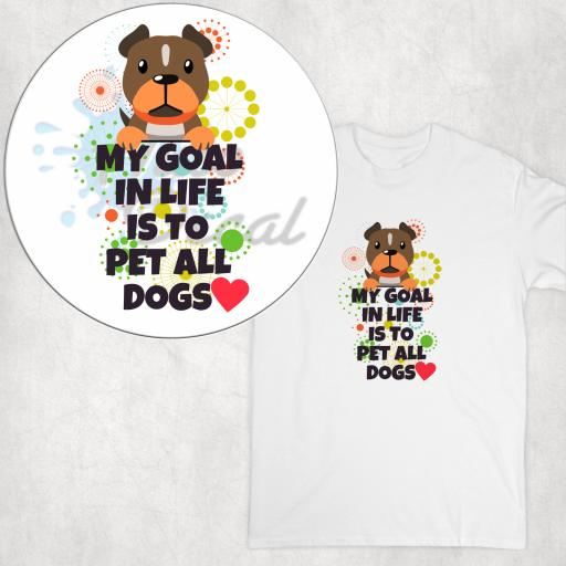 My Goal in Life is to Pet all Dogs DTG Clothing