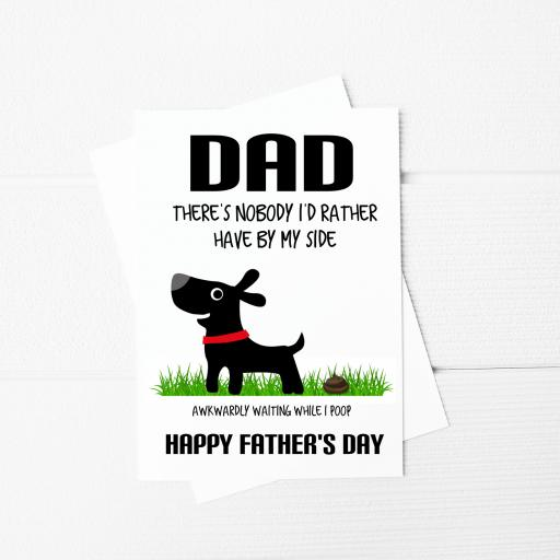 Dad There's nobody I'd rather have by my side Funny Fathers Day A5 Card & Envelope