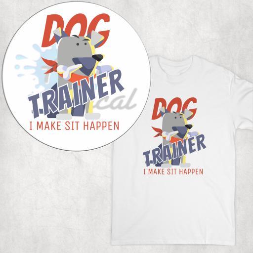 Dog Trainer I make sit happen DTG Clothing