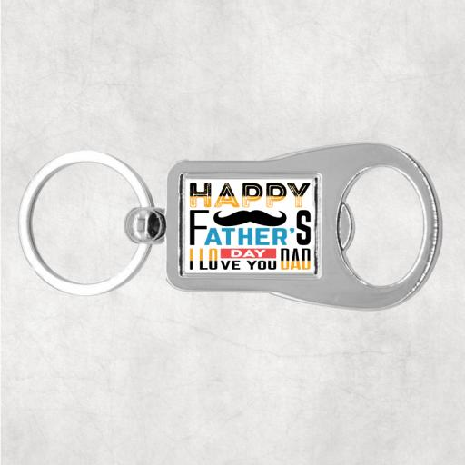 Happy Father's Day I love you Dad Metal Bottle Opener / Keyring