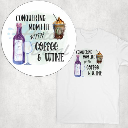 Conquering Mom Life with Coffee and Wine T-shirt, Hoodie or Vest