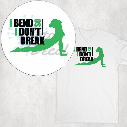I bend so I don't Break DTG Clothing