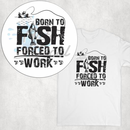 Born To Fish Forced to Work T-shirt, Hoodie or Vest