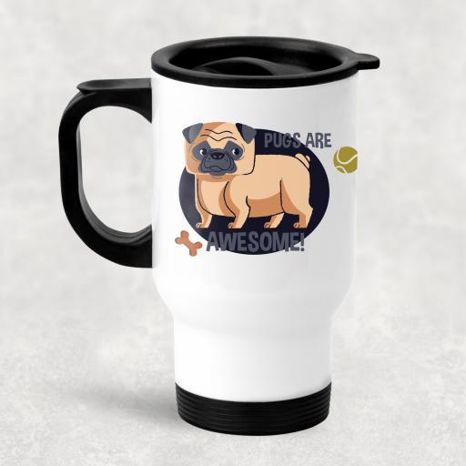 Pugs are Awesome Travel Mug