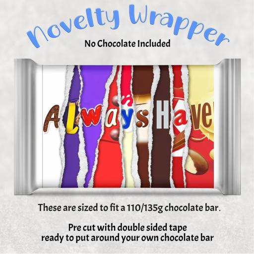 Always have Chocolate Bar Wrapper