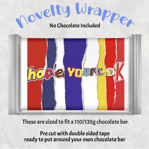 Hope you're ok Chocolate Bar Wrapper