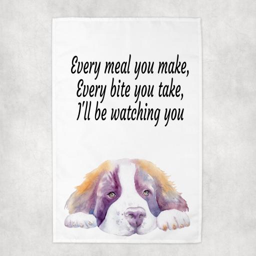 Every Meal you make, Every Bite you take St Bernard Tea Towel