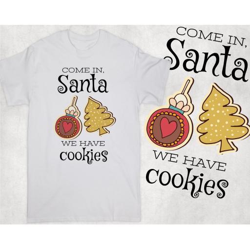 Come in Santa, We have cookies T-shirt, Hoodie or Vest