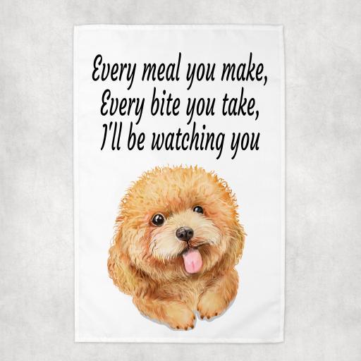 Every Meal you make, Every Bite you take Poodle Tea Towel