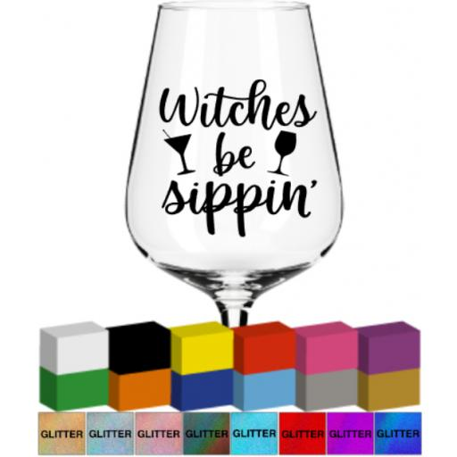Witches be Sippin' V2 Glass Sticker / Mug Decal / Graphic